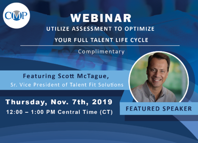 CMP Webinar Utilize Assessment To Optimize Your Full Talent Life Cycle 11-07-19